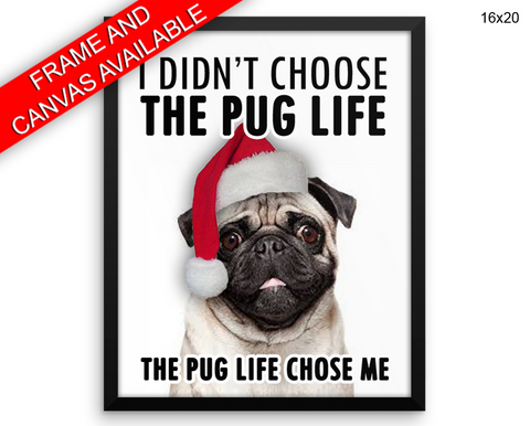 Pug Life Print, Beautiful Wall Art with Frame and Canvas options available Dogs Decor