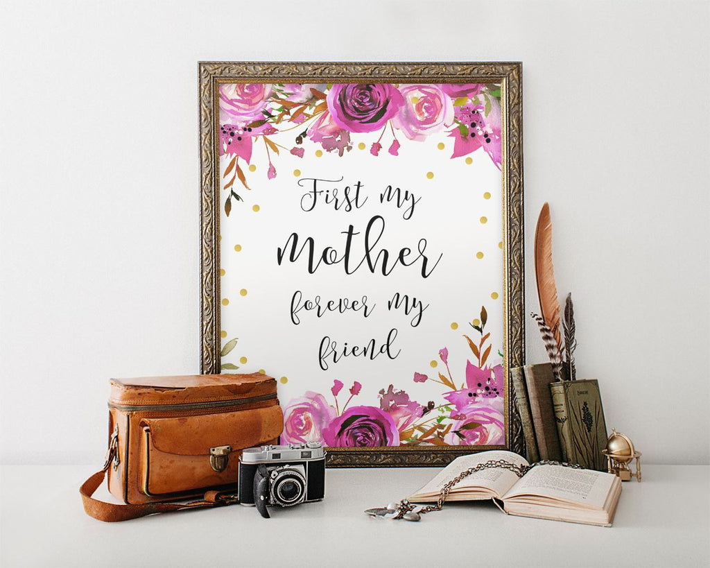 Wall Art First My Mother Forever My Friend Digital Print First My Mother Forever My Friend Poster Art First My Mother Forever My Friend Wall - Digital Download