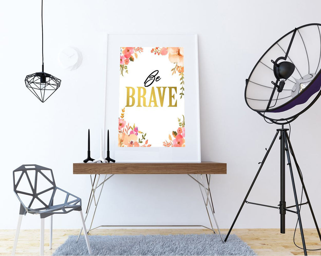 Wall Art Brave Digital Print Brave Poster Art Brave Wall Art Print Brave Positive Art Brave Positive Print Brave Wall Decor Brave be brave - Digital Download