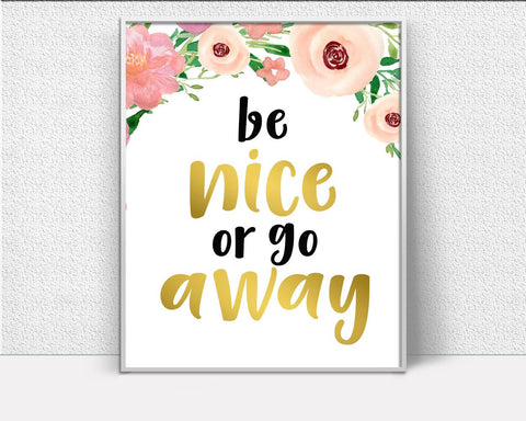 Wall Art Behave Digital Print Be Nice Poster Art Behave Wall Art Print Be Nice  Wall Decor Behave printable watercolor flowers funny quote - Digital Download