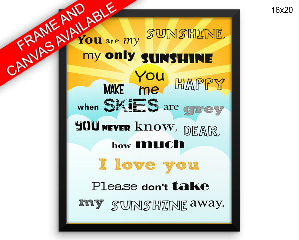 You Are My Sunshine Print, Beautiful Wall Art with Frame and Canvas options available Love Decor