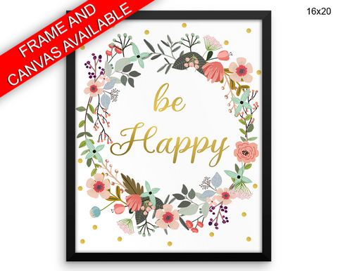 Be Happy Print, Beautiful Wall Art with Frame and Canvas options available Inspirational Decor