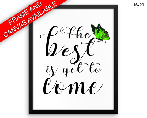 The Best Is Yet To Come Print, Beautiful Wall Art with Frame and Canvas options available Typography
