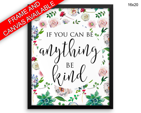 Be Kind Print, Beautiful Wall Art with Frame and Canvas options available Inspirational Decor
