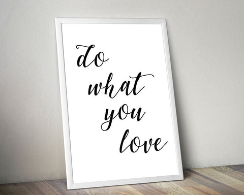Wall Art Do What You Love Digital Print Do What You Love Poster Art Do What You Love Wall Art Print Do What You Love Typography Art Do What - Digital Download