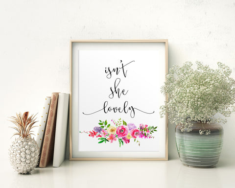 Wall Art Isnt She Lovely Digital Print Isnt She Lovely Poster Art Isnt She Lovely Wall Art Print Isnt She Lovely Kids Room Art Isnt She - Digital Download