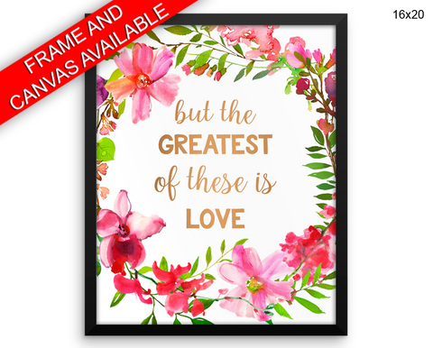 The Greatest Of These Is Love Print, Beautiful Wall Art with Frame and Canvas options available