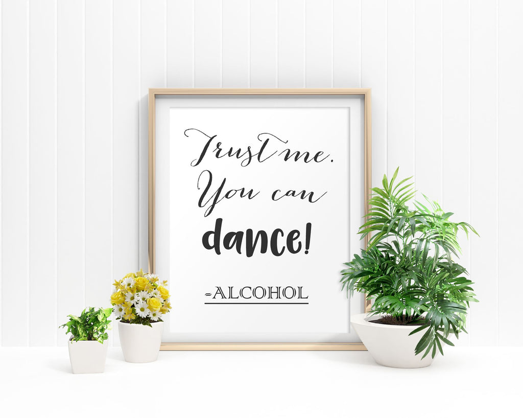 Funny Framed Print Available Alcohol Canvas Print Available Funny Bar Art Alcohol Bar Print Funny Printed Alcohol Alcohol Sign Dance Sign - Digital Download