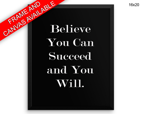 Believe In Yourself Print, Beautiful Wall Art with Frame and Canvas options available Inspirational