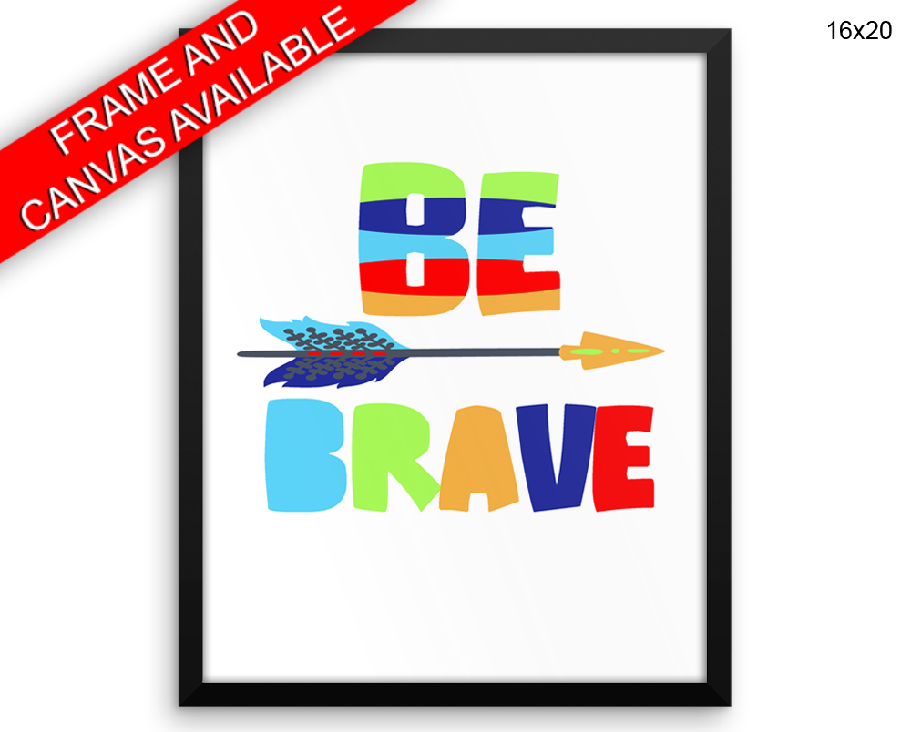 Brave Colorful Print, Beautiful Wall Art with Frame and Canvas options available Nursery Decor
