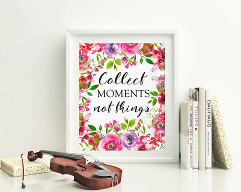 Wall Art Collect Moments Not Things Digital Print Collect Moments Not Things Poster Art Collect Moments Not Things Wall Art Print Collect - Digital Download
