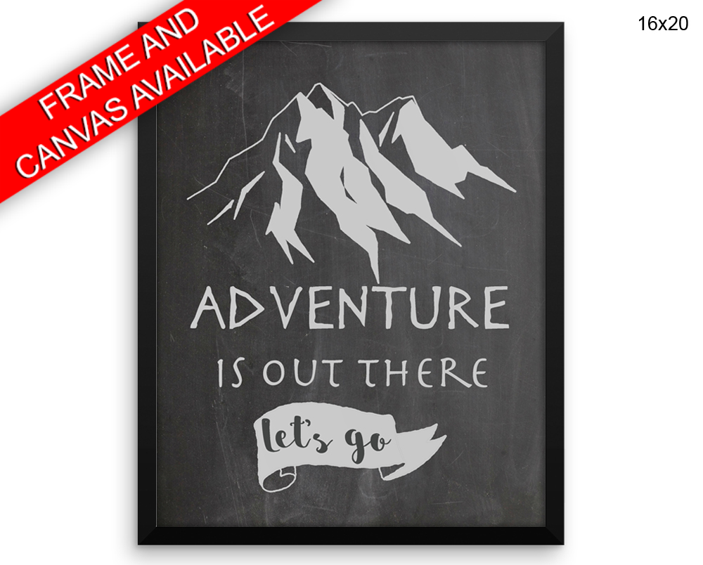 Adventure Is Out There Print, Beautiful Wall Art with Frame and Canvas options available Home Decor