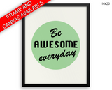 Awesome Print, Beautiful Wall Art with Frame and Canvas options available Motivation Decor