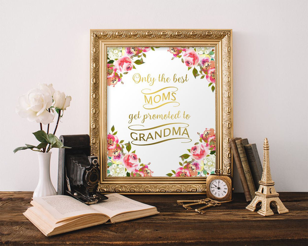 Wall Art Only The Best Moms Get Promoted To Grandma Digital Print