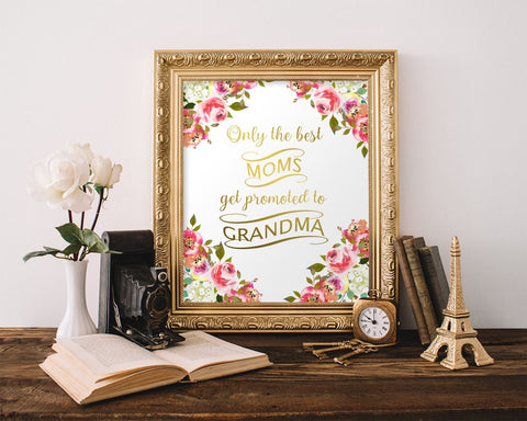 Wall Art Only The Best Moms Get Promoted To Grandma Digital Print Only The Best Moms Get Promoted To Grandma Poster Art Only The Best Moms - Digital Download