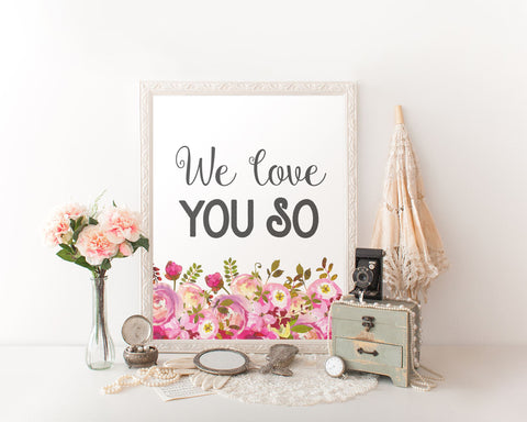 Wall Art We Love You So Digital Print We Love You So Poster Art We Love You So Wall Art Print We Love You So Nursery Art We Love You So - Digital Download