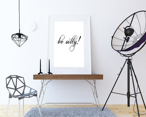 Wall Art Be Silly Digital Print Be Silly Poster Art Be Silly Wall Art Print Be Silly Typography Art Be Silly Typography Print Be Silly Wall - Digital Download