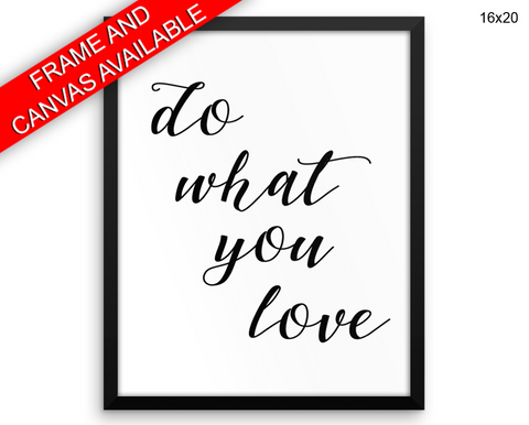 Do What You Love Print, Beautiful Wall Art with Frame and Canvas options available Typography Decor
