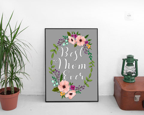 Wall Art Mommy Digital Print Mom Poster Art Mommy Wall Art Print Mom Home Art Mom Home Print Mommy Wall Decor Mommy best mom ever flowers - Digital Download