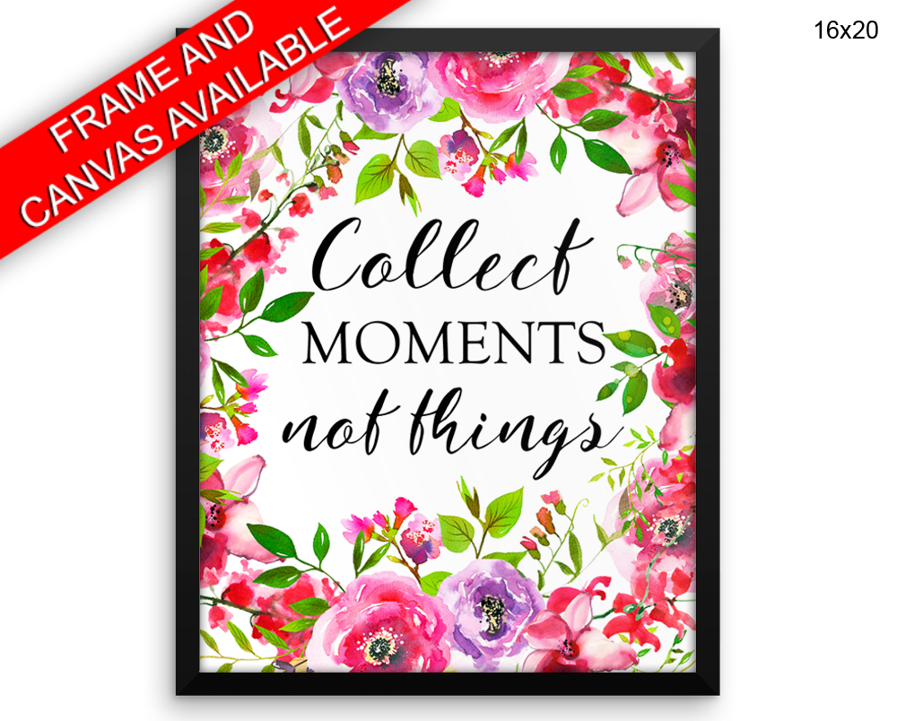 Collect Moments Not Things Print, Beautiful Wall Art with Frame and Canvas options available  Decor