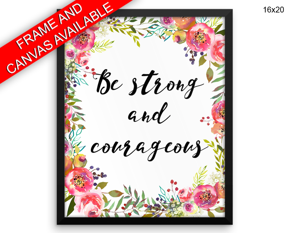 Be Strong And Courageous Print, Beautiful Wall Art with Frame and Canvas options available  Decor