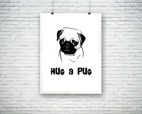 Wall Decor Pug Printable Pug Prints Pug Sign Pug Dog Art Pug Dog Print Pug Printable Art Pug hug a pug - Digital Download
