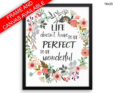 Life Doesnt Have To Be Perfect To Be Wonderful Print, Beautiful Wall Art with Frame and Canvas