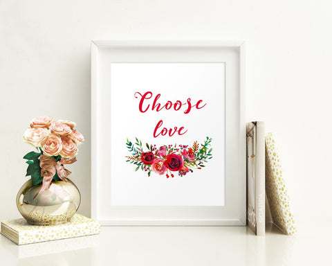 Wall Art Choose Love Digital Print Choose Love Poster Art Choose Love Wall Art Print Choose Love Home Art Choose Love Home Print Choose Love - Digital Download