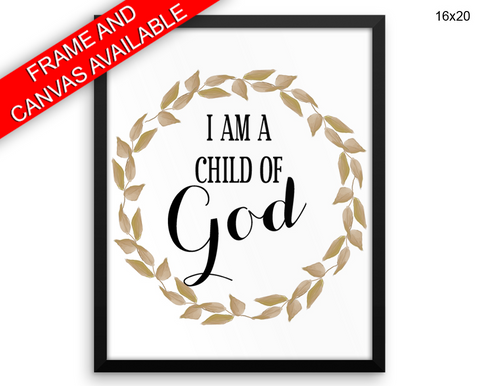 I Am A Child Of God Print, Beautiful Wall Art with Frame and Canvas options available Religious