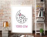 Wall Decor Cow Printable Tired Prints Cow Sign Tired Bedroom Art Tired Bedroom Print Cow Printable Art Cow sleep bed - Digital Download