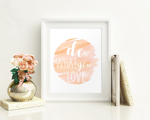 Wall Decor Do What You Love Printable Do What You Love Prints Do What You Love Sign Do What You Love  Printable Art Do What You Love Home - Digital Download