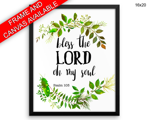 Bless The Lord Oh My Soul Print, Beautiful Wall Art with Frame and Canvas options available  Decor