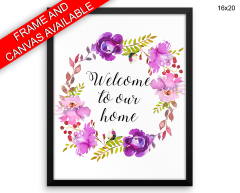 Welcome To Our Home Print, Beautiful Wall Art with Frame and Canvas options available House Decor