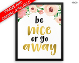 Be Nice Behave Print, Beautiful Wall Art with Frame and Canvas options available  Decor