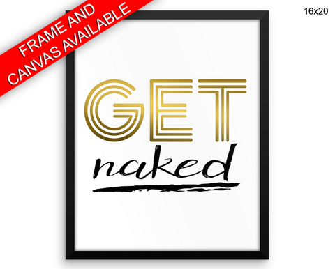Get Naked Print, Beautiful Wall Art with Frame and Canvas options available Bedroom Decor