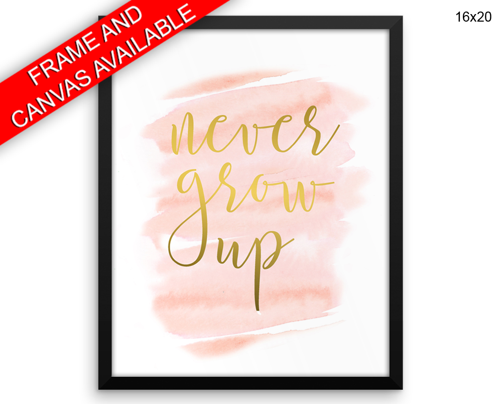 Never Grow Up Print, Beautiful Wall Art with Frame and Canvas options available Girl Decor