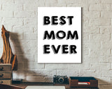 Wall Art Best Mom Ever Digital Print Best Mom Ever Poster Art Best Mom Ever Wall Art Print Best Mom Ever Home Art Best Mom Ever Home Print - Digital Download