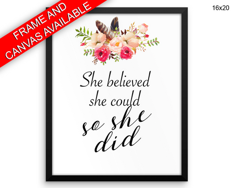 She Believed She Could So She Did Print, Beautiful Wall Art with Frame and Canvas options available