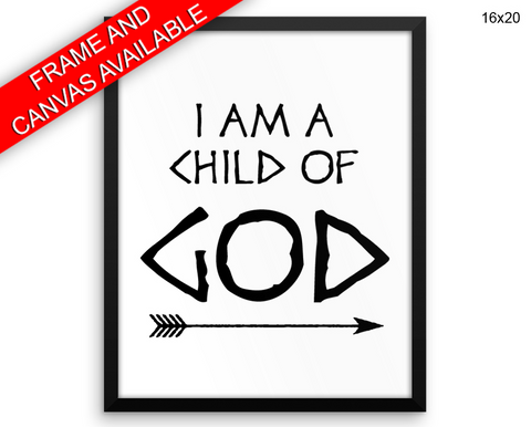 I Am A Child Of God Print, Beautiful Wall Art with Frame and Canvas options available Faith Decor