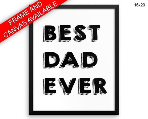 Best Dad Ever Print, Beautiful Wall Art with Frame and Canvas options available Home Decor
