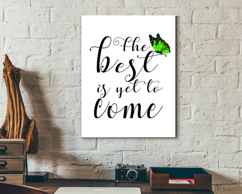 Wall Art The Best Is Yet To Come Digital Print The Best Is Yet To Come Poster Art The Best Is Yet To Come Wall Art Print The Best Is Yet To - Digital Download