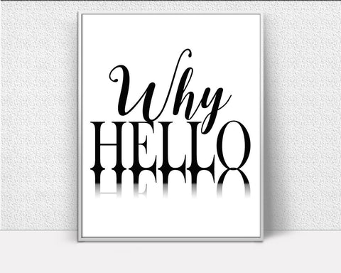 Wall Art Why Hello Digital Print Why Hello Poster Art Why Hello Wall Art Print Why Hello Typography Art Why Hello Typography Print Why Hello - Digital Download