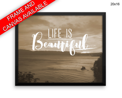 Life Is Beautiful Print, Beautiful Wall Art with Frame and Canvas options available Photography