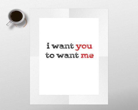 Wall Art I Want You Digital Print I Want You Poster Art I Want You Wall Art Print I Want You Love Art I Want You Love Print I Want You Wall - Digital Download