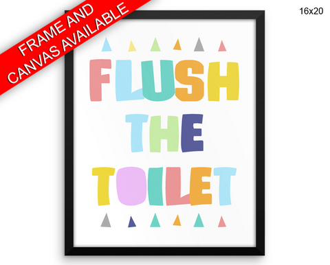 Flush The Toilet Print, Beautiful Wall Art with Frame and Canvas options available Toilet Decor