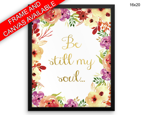 Be Still My Soul Print, Beautiful Wall Art with Frame and Canvas options available Bible Decor