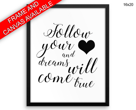 Follow Your Heart Print, Beautiful Wall Art with Frame and Canvas options available Typography Decor