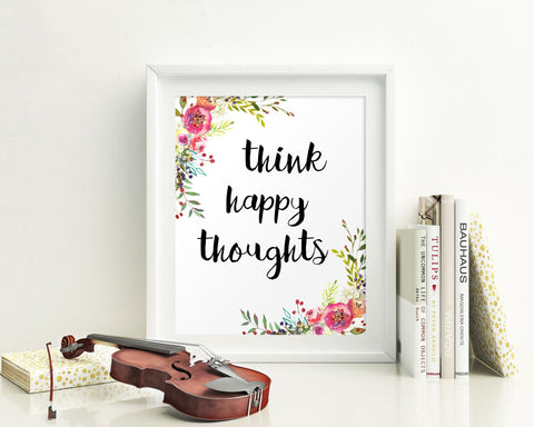 Wall Art Think Happy Thoughts Digital Print Think Happy Thoughts Poster Art Think Happy Thoughts Wall Art Print Think Happy Thoughts - Digital Download