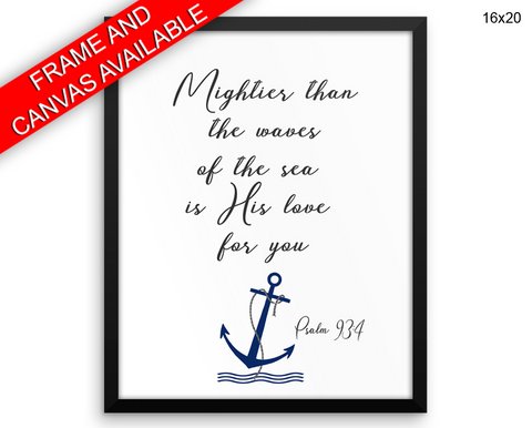 Mightier Than The Waves Of The Sea Print, Beautiful Wall Art with Frame and Canvas options available