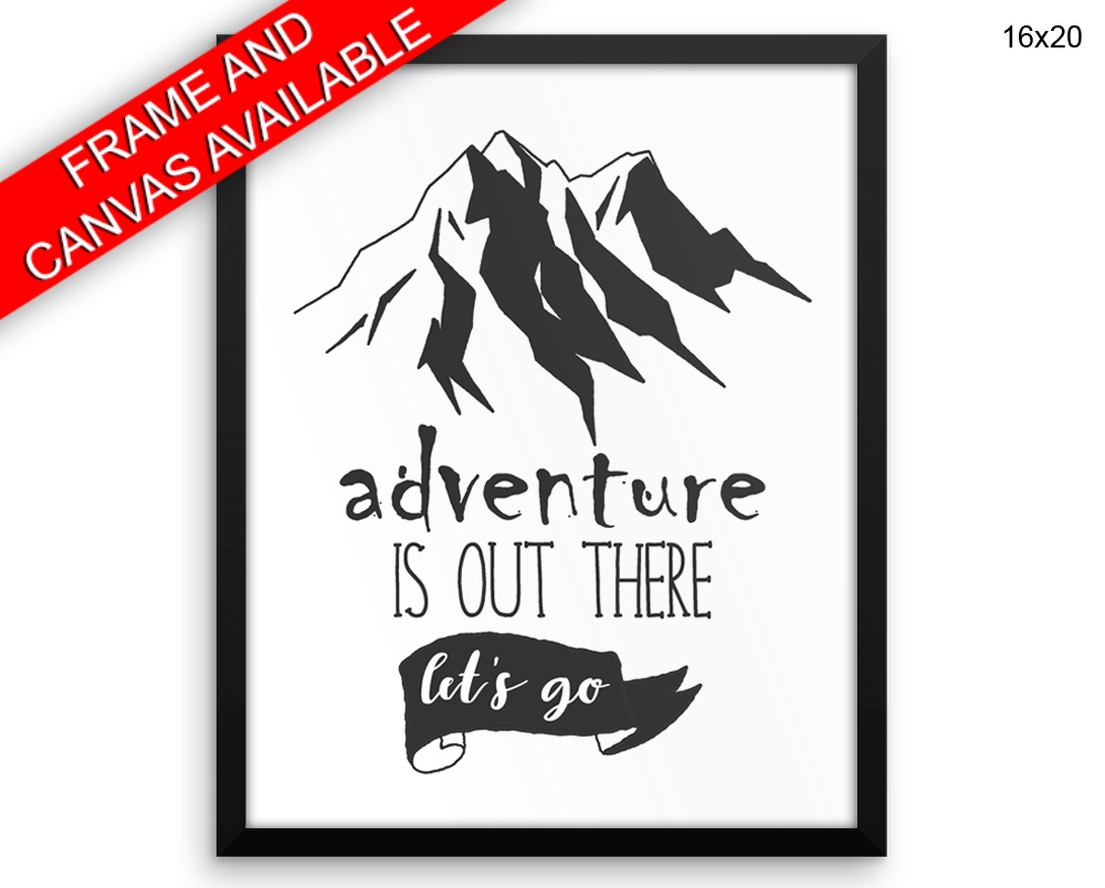 Adventure Is Out There Print, Beautiful Wall Art with Frame and Canvas options available Office